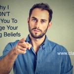 Why I don't want you to change your limiting beliefs