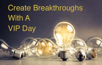 Create breakthroughs with a VIP Day